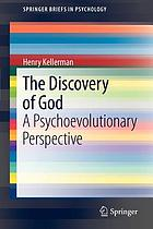 The discovery of God : a psychoevolutionary perspective