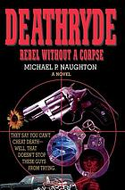 Deathryde : rebel without a corpse, a novel