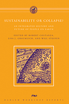Sustainability or collapse? : an integrated history and future of people on earth