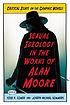 Sexual ideology in the works of Alan Moore : critical... by  Todd A Comer