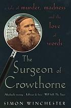 The surgeon of Crowthorne : a tale of murder, madness and the Oxford English dictionary