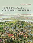 Historical atlas of Washington & Oregon