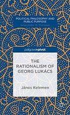 The rationalism of Georg Lukács