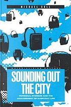Sounding out the city : personal stereos and the management of everyday life