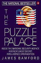 The puzzle palace : a report on America's most secret agency