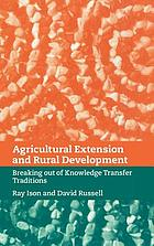 Agricultural extension and rural development : breaking out of knowledge transfer traditions : a second-order systems perspective
