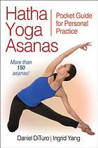 Hatha yoga asanas : pocket guide for personal practice
