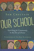 Our school : searching for community in the era of choice