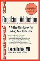 Breaking addiction : a 7-step handbook for ending any addiction