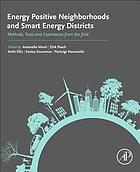 Energy positive neighborhoods and smart energy districts : methods, tools and experiences from the field