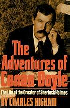 The adventures of Conan Doyle : the life of the creator of Sherlock Holmes