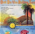 Out on the rolling sea : a tribute to the music of Joseph Spence.