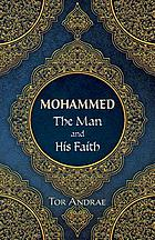 Mohammed, the man and his faith