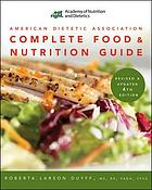 American Dietetic Association complete food and nutrition guide, 4th, revised and updated edition