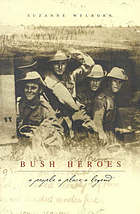 Bush heroes : a people, a place, a legend