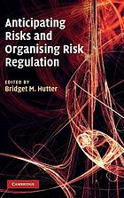 Anticipating Risks and Organising Risk Regulation.