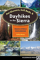 Hot showers, soft beds, and dayhikes in the Sierra : walks and strolls near lodgings