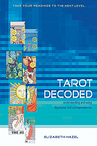 Tarot decoded : understanding and using dignities and correspondences