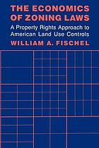 The economics of zoning laws : a property rights approach to American land use controls