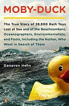 The true story of 28,000 bath toys lost at sea and of the beachcombers, oceanographers, environmentalists and fools, including the author who went in search of them.
