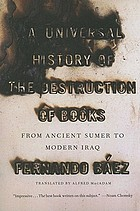 A universal history of the destruction of books : from ancient Sumer to modern Iraq