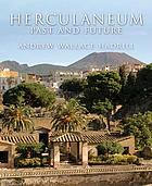 Herculaneum : past and future