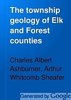The township geology of Elk and Forest counties