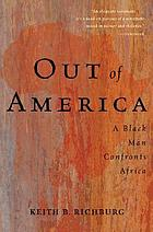 Out of America : a black man confronts Africa