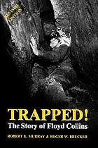 Trapped! : the story of Floyd Collins