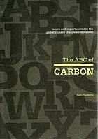 The ABC of carbon : issues and opportunities in the global climate change environment