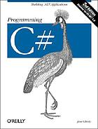 Programming C♯ : [building .NET applications]