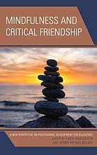 Mindfulness and critical friendship : a new perspective on professional development for educators