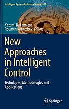 New approaches in intelligent control : techniques, methodologies and applications