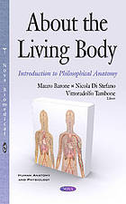 About the living body : introduction to philosophical anatomy