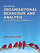 Organisational behaviour and analysis : an integrated approach