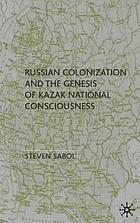 Russian colonization and the genesis of Kazak national consciousness