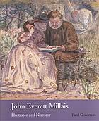 John Everett Millais : illustrator and narrator : [Birmigham Museums and Art Gallery 16 October 2004 - 16 January 2005, Leighton House Museum, London, 18 February - 29 April 2005]