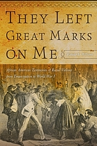 They left great marks on me : African American testimonies of racial violence from emancipation to World War I