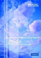 The international climate change regime : a guide to rules, institutions and procedures