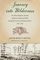 Journey into wilderness; an army surgeon's account of life in camp and field during the Creek and Seminole Wars, 1836-1838.