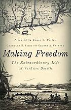 Making freedom : the extraordinary life of Venture Smith