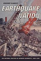 Earthquake nation : the cultural politics of Japanese seismicity : 1868-1930