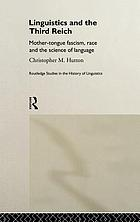 Linguistics and the Third Reich : mother-tongue fascism, race, and the science of language
