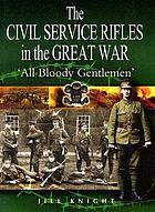 The Civil Service Rifles in the Great War :