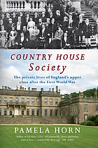 Country house society : the private lives of England's upper class after the First World War