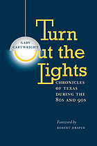 Turn out the lights : chronicles of Texas in the 80's and 90's