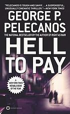 Hell to pay : a novel