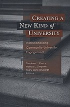 Creating a new kind of university : institutionalizing community-university engagement