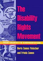 The disability rights movement : from charity to confrontation