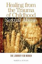 Healing from the Trauma of Childhood Sexual Abuse: The Journey for Women cover image